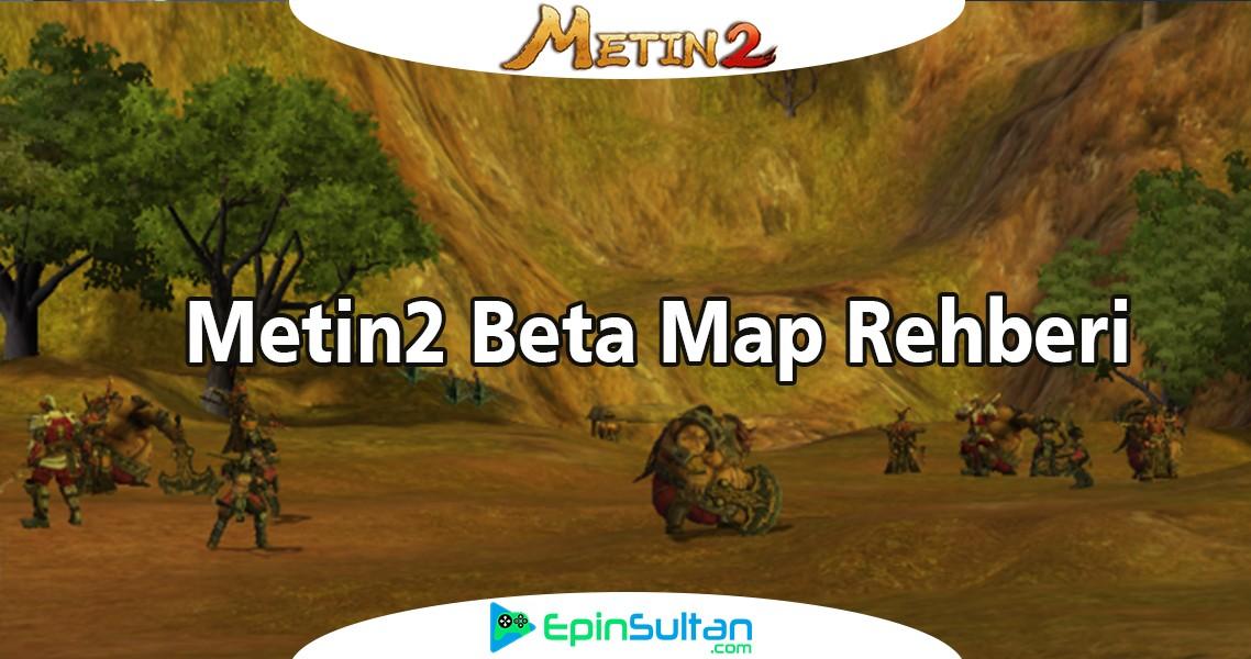 Metin2 Beta Map Rehberi   EpinSultan
