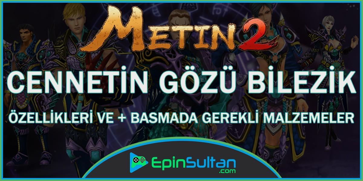 Metin2 Cennetin Gözü Bilezik Özellikleri ve +Basmada Gerekli Malzemeler