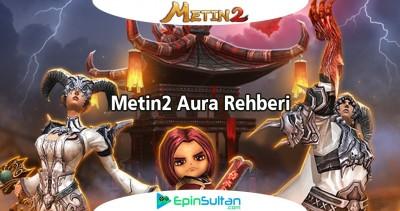 Metin2 Aura Rehberi | EpinSultan