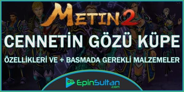 Metin2 Cennetin Gözü Küpe Özellikleri ve +Basmada Gerekli Malzemeler
