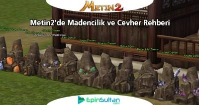 Metin2 de Madencilik ve Cevher Rehberi | EpinSultan