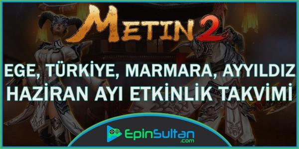 Metin2 Ege, Türkiye, Marmara, Ayyıldız Haziran Ayı Etkinlik Takvimi