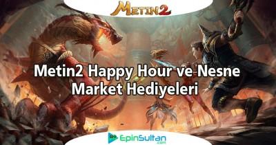 Metin2 Happy Hour ve Nesne Market Hediyeleri | EpinSultan