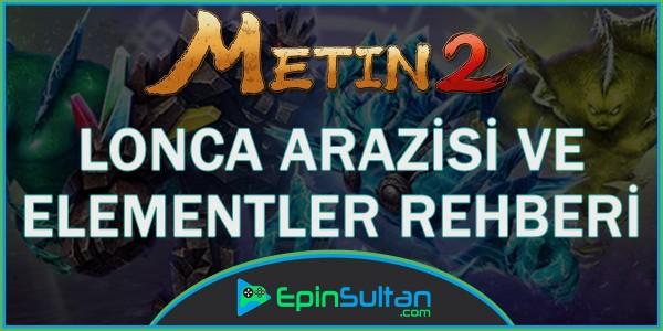 Metin2 Lonca Arazisi ve Elementler Rehberi | EpinSultan