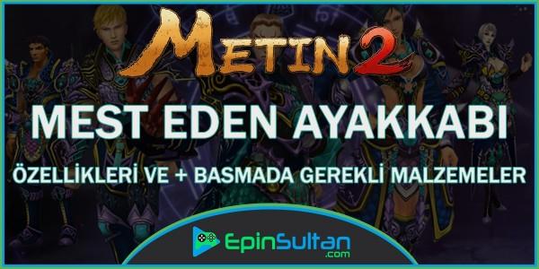 Metin2 Mest Eden Ayakkabı Özellikleri ve +Basmada Gerekli Malzemeler