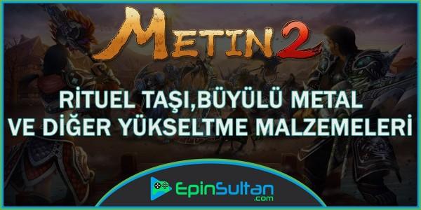 Metin2de Ritüel Taşı, Büyülü Metal ve Diğer Yükseltme Malzemeleri | EpinSultan