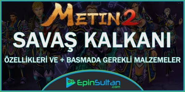 Metin2 Savaş Kalkanı Özellikleri ve +Basmada Gerekli Malzemeler