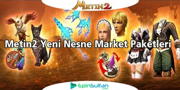 Metin2 Yeni Nesne Market Paketleri | EpinSultan